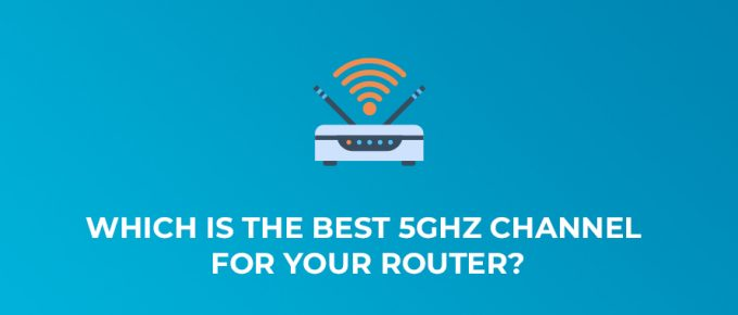 Which is the Best 5GHz Channel For Your Router