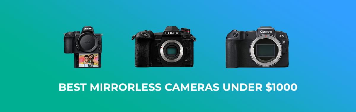Best mirrorless cameras under